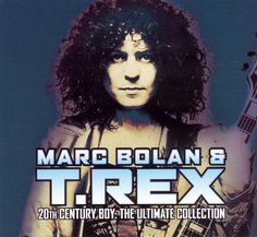 Marc Bolan & T.Rex - 20th Century Boy The Ultimate Collection