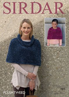 Design 7875. Cape with cowl neck and cape with collar using Sirdar Plushtweed | English Yarns http://englishyarns.co.uk/acatalog/Sirdar-Pattern-Leaflets-using-Plushtweed.html