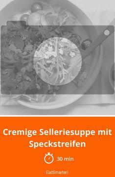 Cremige Selleriesuppe mit Speckstreifen - smarter - Zeit: 30 Min. | eatsmarter.de