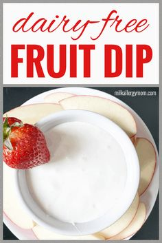Also an egg-free, vegan fruit dip option. Dairy-free easy recipe and video at Milk Allergy Mom! Milk Allergy, Allergy Free, Dairy Free Snacks, Egg Free Recipes, Free Fruit, Recipe For Mom, Healthy Fruits, Appetizer Recipes, Appetizers