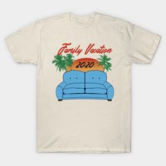 Family Vacation 2020 on the Sofa Funny Virus Joke - Family Vacation 2020 Funny - T-Shirt Funny Tshirts, Jokes, Sofa, Vacation, Mens Tops, T Shirt, Design, Supreme T Shirt, Settee