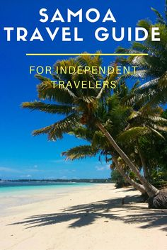 Your in depth travel guide to Samoa. Get essential planning advice, useful tips, sample itineraries, Savaii & Upolu island guides & more!