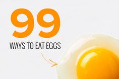 99 Ways to Eat Eggs Beyond Breakfast : No longer just a breakfast food, eggs can be enjoyed in many different ways throughout the day. Discover new ways to cook, eat...