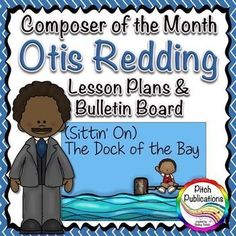 Her Composer of the Month plans are amazing. SOOO detailed and the bulletin boards are adorable! #elmused teaching elementary music Otis Redding