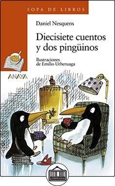 Diecisiete cuentos y dos pingüinos (Literatura Infantil (6-11 Años) - Sopa De Libros) de Daniel Nesquens ✿ Libros infantiles y juveniles - (De 6 a 9 años) ✿
