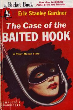 The Case of the Baited Hook (Perry Mason, Book 16)   Originally published in 1940   This is a paperback Pocket Book edition.