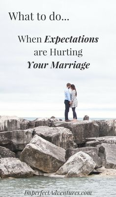 When Expectations are Hurting Your Marriage