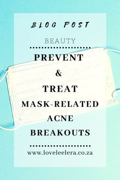 Is your mask causing you to breakout?  You are not alone. Here's is an easy guide on how to prevent and treat mask-related acne breakouts. Masks have become our new normal, as we spend more and more hours in them. The wearing of masks has become mandatory in public spaces to help curb the spread of the COVID-19 virus. However, wearing a mask regularly can also lead to acne breakouts.  See Post on The LOVELEELERA Blog #Beauty #Skin #Acne #Treatment #Prevention #COVID19 Acne Treatment, Skin Treatments, Acne Breakout, Wash Your Face, Public Spaces, Free Makeup, Makeup Yourself, Beauty Skin