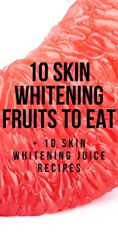 Here are 10 skin whitening fruits to eat to lighten up your complexion naturally. If you have been trying to find natural ways to whiten your skin at Skin Whitening Foods, Lighten Skin Tone, Lighten Hair, Skin Care Remedies, Face Skin Care, Skin Elasticity, Dark Skin, Smooth Skin, Natural Skin Care