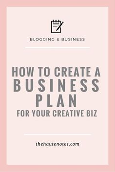 How to Create a Business Plan for Your Creative Biz The Haute Notes: Do you want to succeed in business? You need to create a business plan! These basics will help you get started. Creating A Business Plan, Business Advice, Business Entrepreneur, Starting A Business, Business Planning, Online Business, Small Business Plan, Etsy Business, Business Meme