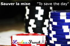 Save the day with the idiomatic French expression sauver la mise. French Expressions, Idiomatic Expressions, French People, Teacher Boards, French Teacher, Save The Day, Idioms, Learn French, French Language