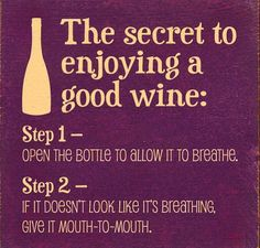 The secret to enjoying a good wine: Step 1 - Open the bottle