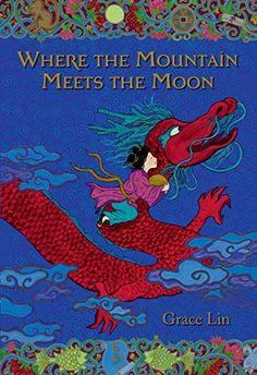 Where the Mountain Meets the Moon by Grace Lin https://www.amazon.com/dp/B0029KHT80/ref=cm_sw_r_pi_dp_U_x_k2SvAb092Z4BQ