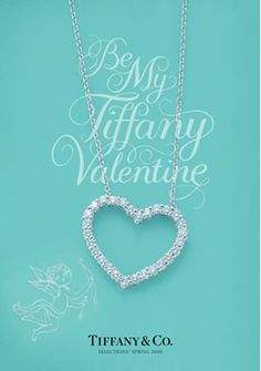 Tiffany's Valentine ads from 2012.  Elegant with there signature color.  I want I want I want!!!