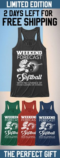 Weekend Forecast Softball - Limited Edition. Only 2 days left for free shipping, get it now!