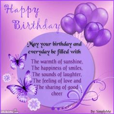 May your birthday and everyday be filled with. birthday birthday quotes birthday wishes birthday images birthday image quotes Happy Birthday Quotes For Her, Purple Happy Birthday, Birthday Images For Her, Happy Birthday Wishes For A Friend, Happy Birthday Wishes Images, Happy Birthday Gifts, Happy Birthday Greetings, Birthday Cakes, Birthday Msgs