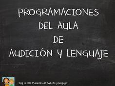 EL BLOG DE L@S MAESTR@S DE AUDICION Y LENGUAJE: PROGRAMACIÓN DEL AULA DE AUDICIÓN Y LENGUAJE Teaching Spanish, Speech Therapy, Language, Blog, Teacher, Activities, How To Plan, School, Converse