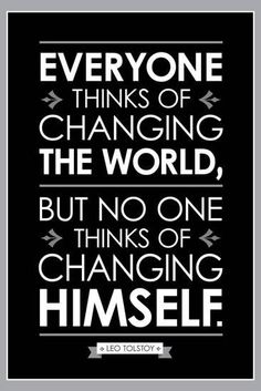Poster: Leo Tolstoy Changing The World Quote : Quote Posters, Quote Prints, Change The World Quotes, Soulmate Signs, Lose 50 Pounds, 20 Pounds, Leo Tolstoy, Understanding Anxiety, Depression Quotes