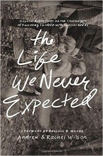 The Life We Never Expected by Andrew & Rachel Wilson: A Book Review and Giveaway