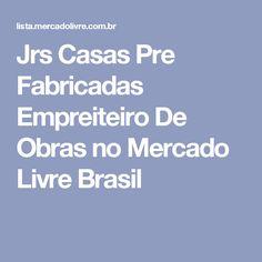 Jrs Casas Pre Fabricadas Empreiteiro De Obras no Mercado Livre Brasil