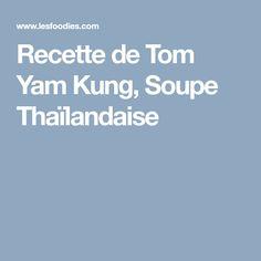 Recette de Tom Yam Kung, Soupe Thaïlandaise