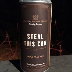 Steal This Can India Pale Ale, Lord Hobo Brewing Co. Woburn MA (1pint 6.5%) October 2015