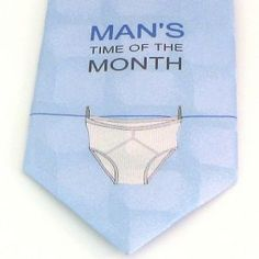 Is this true? Man's Time Of The Month Novelty Silk Tie from tiesplanet.com.