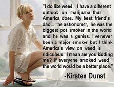 Kirsten Dunst (who cares lol) on Marijuana My Best Friend, Best Friends, Weed Quotes, Stoner Quotes, Carl Sagan, Smoking Weed, Natural Medicine, Medical Marijuana, How To Relieve Stress