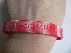 Bacon Addict - Silicone Wrist Band