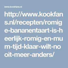 http://www.kookfans.nl/recepten/romige-bananentaart-is-heerlijk-romig-en-mum-tijd-klaar-wilt-nooit-meer-anders/