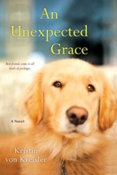 Adult Book Club Titles - An Unexpected Grace by Kristin von Kreisler. To see this book in LCL catalogue click on the book cover.