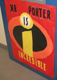 teacher appreciation door decoration - ________ is INCREDiBLE