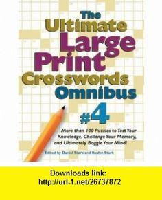 Ultimate Large-print Crosswords #4 (Ultimate Large Print Crossword Omnibus) (9780762418862) Daniel Stark, Roslyn Stark , ISBN-10: 0762418869  , ISBN-13: 978-0762418862 ,  , tutorials , pdf , ebook , torrent , downloads , rapidshare , filesonic , hotfile , megaupload , fileserve