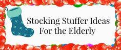 Stocking stuffer ideas for The Elderly