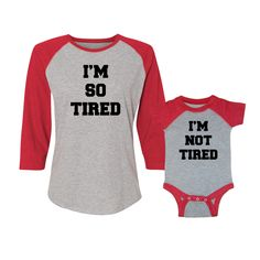 We Match! * I'm So Tired & I'm Not Tired * Matching Mother Son Daughter Women's Baseball T-Shirt And Baby Bodysuit Grey/Red (VSET68BLK) by wematchclothing on Etsy https://www.etsy.com/listing/232790341/we-match-im-so-tired-im-not-tired
