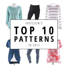 Find out which Indiesew patterns were most popular in 2015! | Indiesew.com