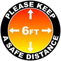 Please Keep A Safe Distance of 6 Ft Outdoor/Warehouse Floor Decal Mult – Signs by SalaGraphics