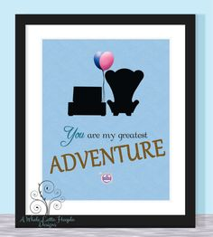 Disney UP Quote Typographic Print - You are my greatest adventure! - Love, Family, Adventure, Marriage, Friends, Carl & Ellie