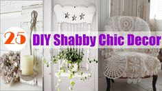 25 DIY Shabby Chic Decor Ideas Shabby Chic Room Decor, Shabby Chic Storage, Shabby Chic Vanity, Shabby Chic Crafts, Rustic Shabby Chic, Shabby Vintage, Shabby Chic Homes, Shabby Chic Style, Shabby Chic Furniture