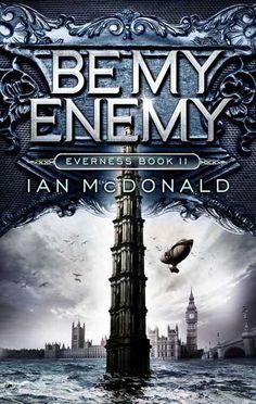 Be My Enemy by Ian McDonald, Jo Fletcher Books, HC, UK / BC, 2013