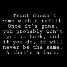 Earn trust .I don't know if you remember it actually all ERUPTED from the hashtag you used baby #trust and #love. Maybe cos its possible I misread that in the same way like Paris (even later almost Rome :) ) But I remember that hushtag :) two actually