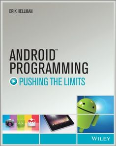 Android Programming: Pushing the Limits: Erik Hellman: 9781118717370: UConn access.