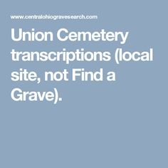 Union Cemetery transcriptions (local site, not Find a Grave).