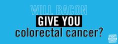 Will Bacon Give You Colorectal Cancer? Find out what our Patient Resources team has to say! #FreeBacon #Bacongeddon