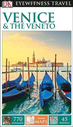 DK Eyewitness Travel Guide: Venice & the Veneto: DK Publishing