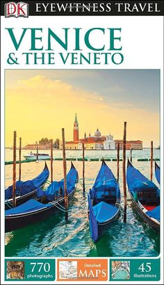 DK Eyewitness Travel Guide: Venice & the Veneto: DK Publishing