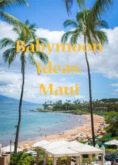 On the blog: Babymoon Ideas: Maui