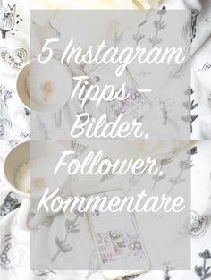 Blogger Basics: Instagram Tipps - Bilder und Follower