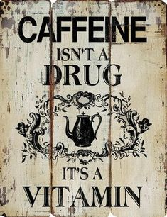 Coffee Isn't A Drug