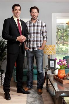 Property Brothers...these guys are my decorating heroes..and they are great eye candy too!!!